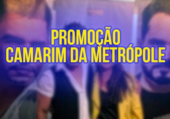 Promoção Camarim da Metropole