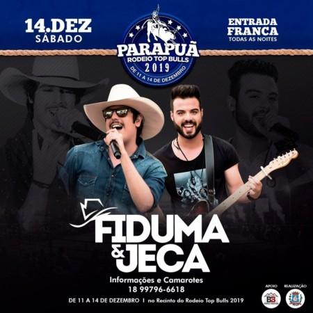 Parapuã Rodeio Top Bulls 2019: Dupla Fiduma & Jeca encerra grade de shows