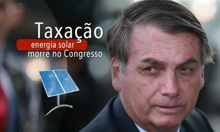 Bolsonaro diz que Congresso vai 'sepultar' taxação de energia solar