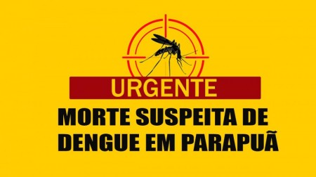 Mulher morre com suspeita de dengue hemorrágica em Parapuã