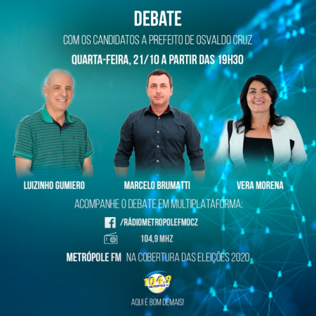 Metrópole FM promove hoje o primeiro debate entre candidatos a prefeito de Osvaldo Cruz