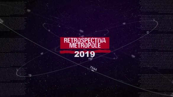 RETROSPECTIVA METRÓPOLE 2019